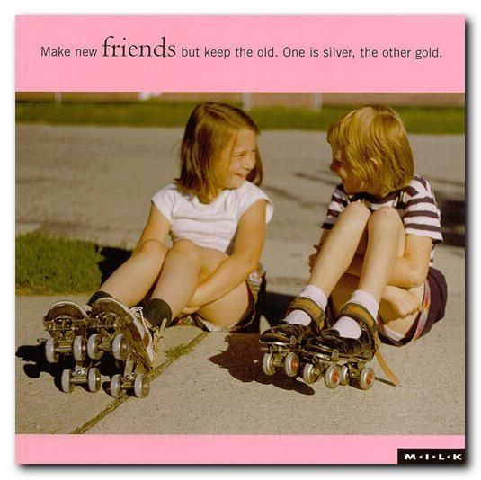 """keeping the old friends or making """"make new friends but keep the old, one is silver and the other is gold"""" this is a phrase we hear quite often but don't often stop to think about."""