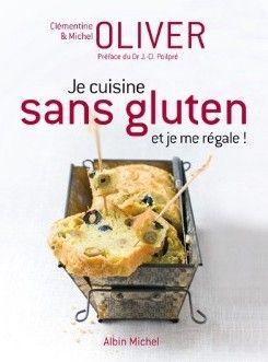 Je Cuisine Sans Gluten Et Je Me Régale Clémentine Et Michel Oliver - Je cuisine sans gluten
