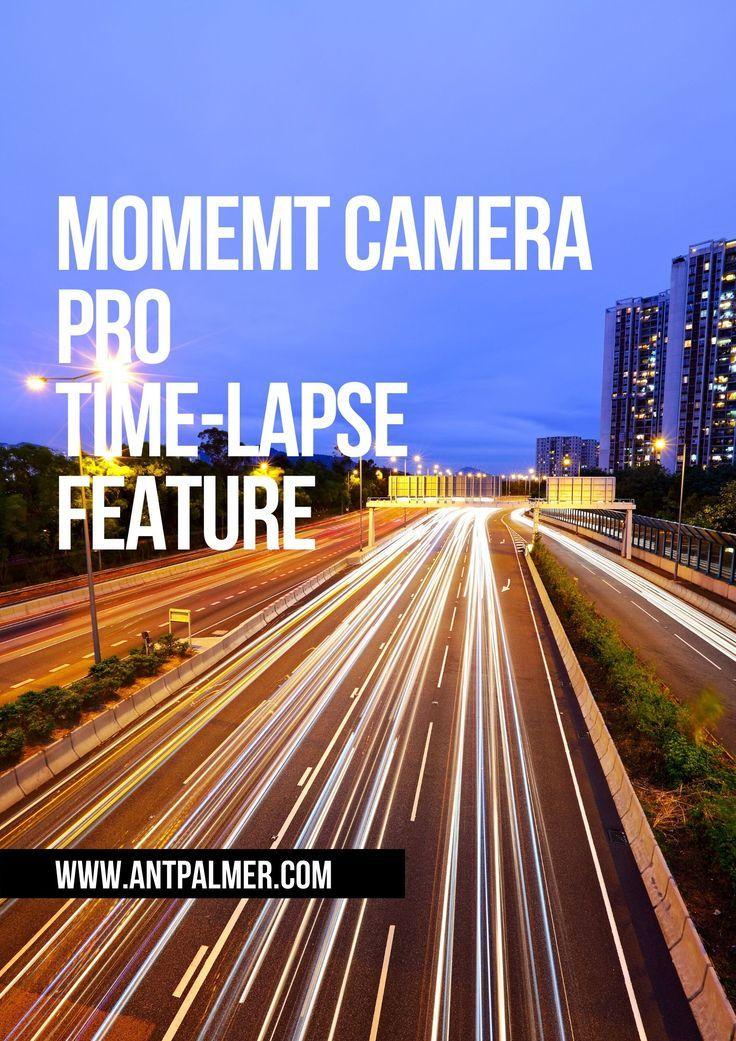 Moment camera pro timelapse woes antplmrcrtv in 2020