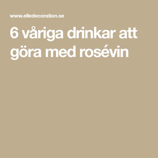 6 våriga drinkar att göra med rosévin