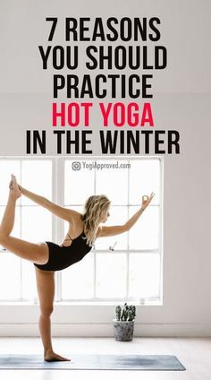 7 not so obvious reasons you should practice hot yoga