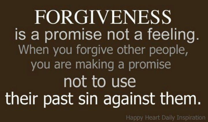 People Who Use Others Quotes: FORGIVENESS Is A PROMISE Not A Feeling. When You Forgive