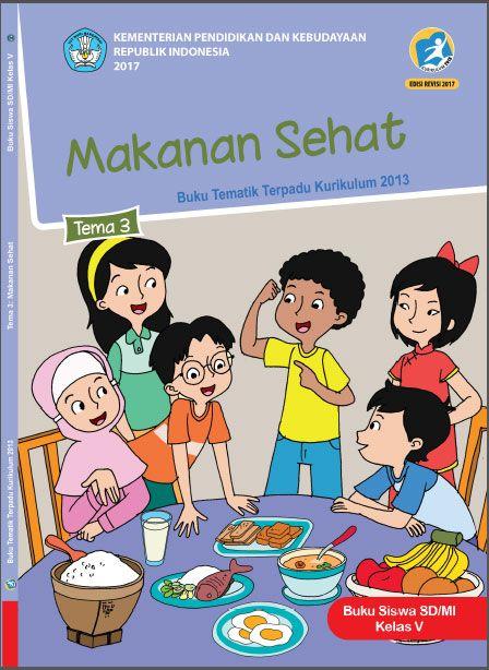 Buku Siswa Kelas 5 Tema 3 Makanan Sehat Kurikulum 2013 Revisi 2017 Buku Kurikulum Tema Kelas