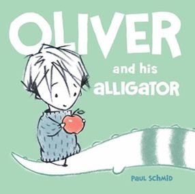 Oliver and His Alligator by Paul Schmid, reviewed by Tasha Saecker