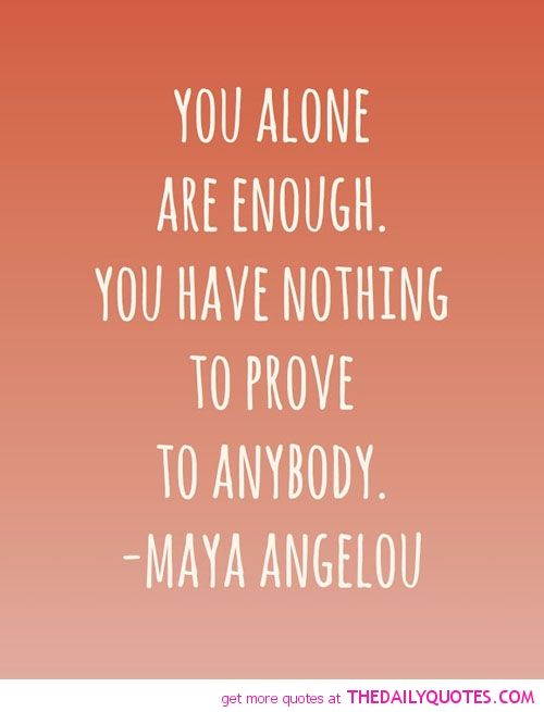 Self Love Quotes Quotes Pinterest Quotes Sayings And Maya Magnificent Love Quotes Maya Angelou