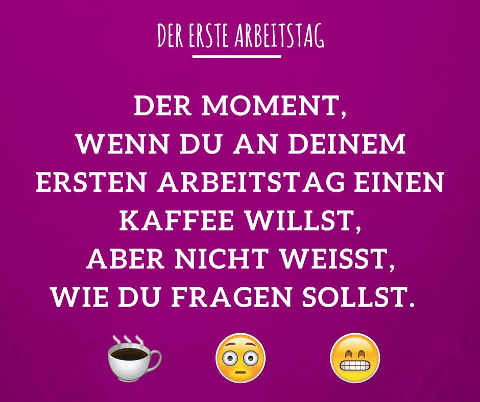 Der erste Arbeitstag: Was ist eigentlich mit Kaffee? # ...