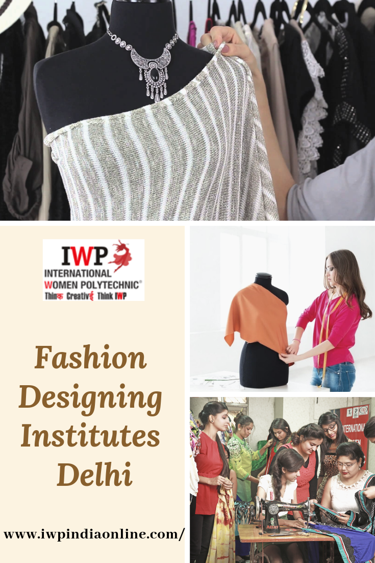 International Women Polytechnic Iwp Is Among The Top Fashion Designing Institutes In Delhi Fashion Designing Institute Best Fashion Designers Fashion Design