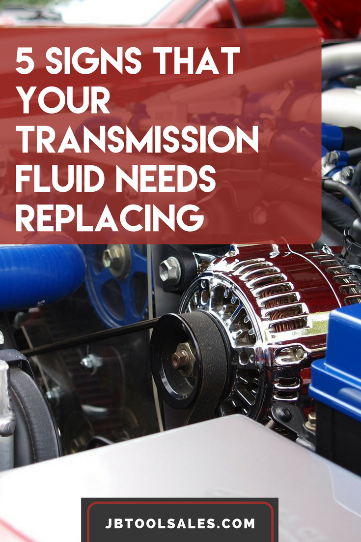 5 Signs That Your Transmission Fluid Needs Replacing Transmission Repair Transmission Automotive Repair