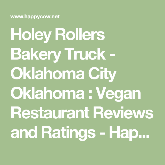 Holey Rollers Bakery Truck Oklahoma City Oklahoma Vegan Restaurant Reviews And Ratings Happycow Oklahoma Restaurants Vegan Restaurants Bakery