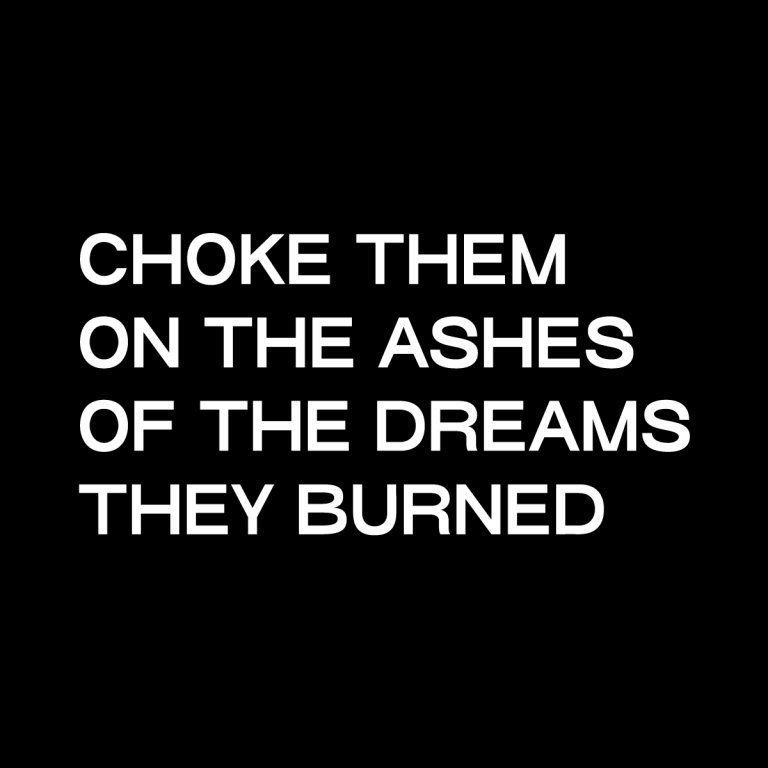 CHOKE THEM ON THE ASHES