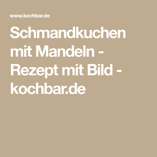 Schmandkuchen Mit Mandeln Rezept Pinterest Schmandkuchen