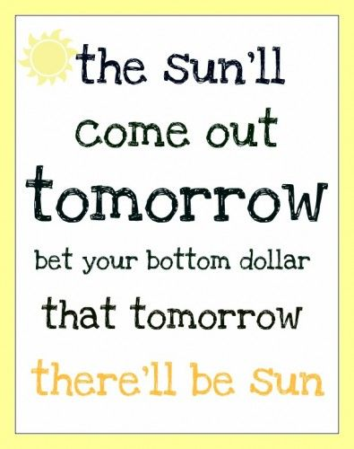 The Sun Will Come Out Tomorrow