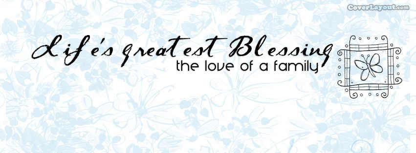 Lifes Greatest Blessing The Love Of Family Facebook Cover