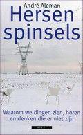 Hersenspinsels - André Aleman Reserveer: http://bibliotheekhelmondpeel.nl/catalogus.html?q=hersenspinsels
