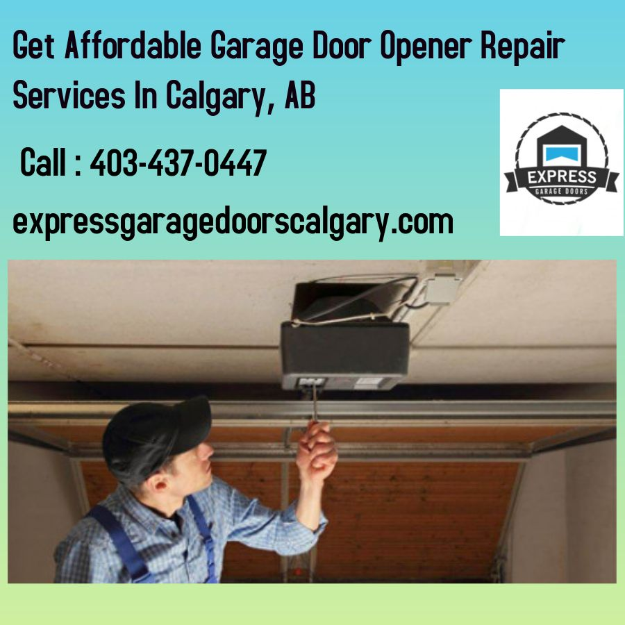 Do You Live In Calgary Ab And Looking For A Garage Door Opener Repair Company Which Offers Emergency Garage Door Then You Can Count On Expressgaragedoorscalga