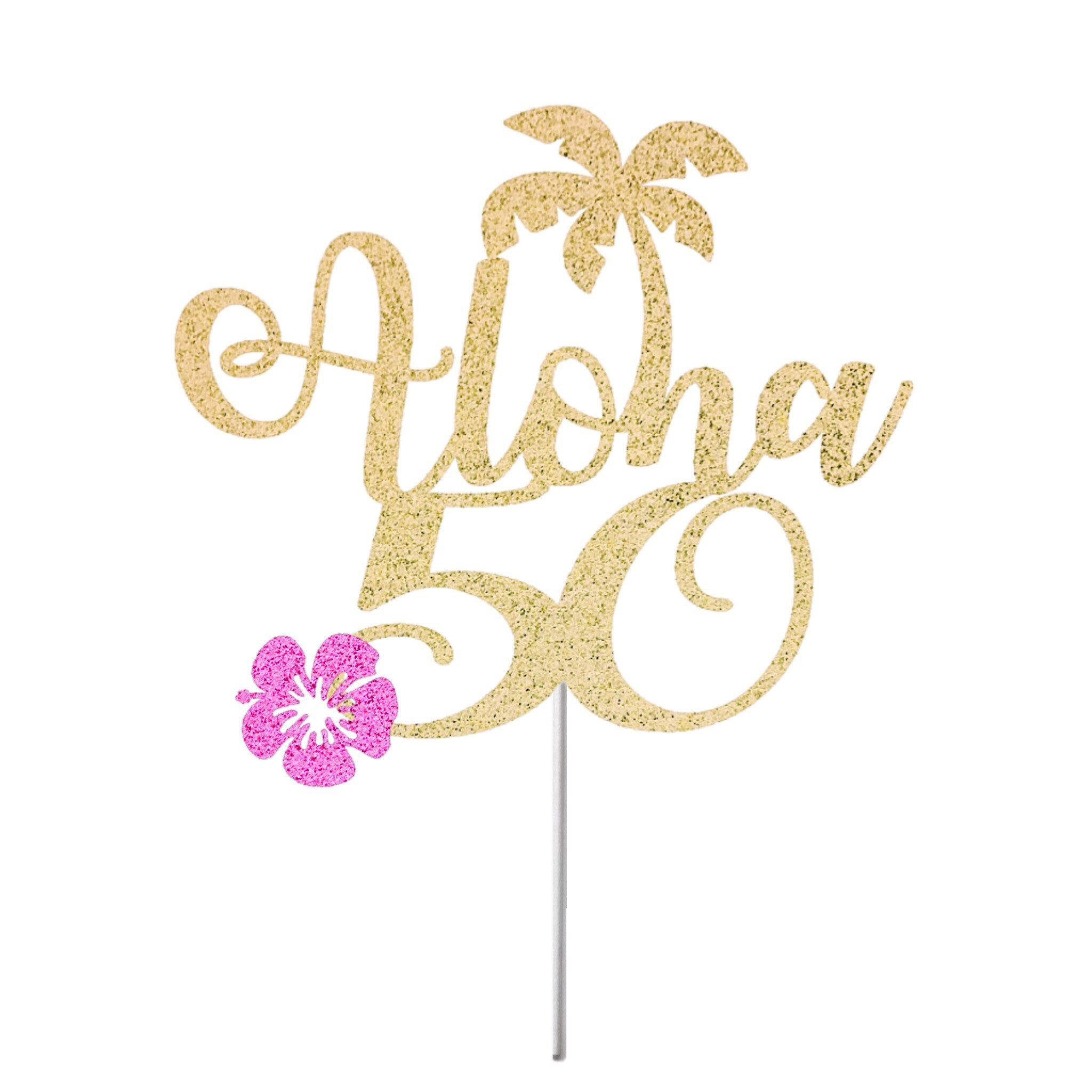 Any number gold glitter aloha 50 cake topper 50th birthday