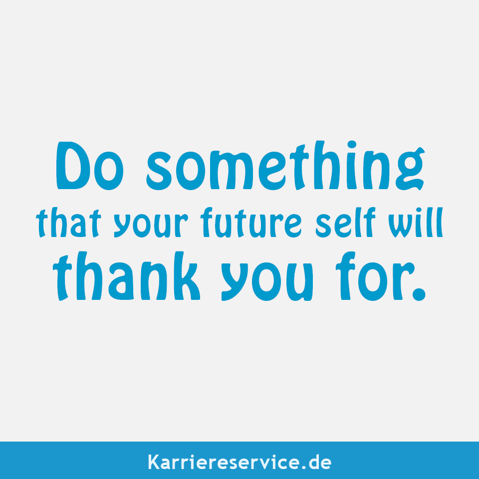 Do Something That Your Future Self Will Thank You For