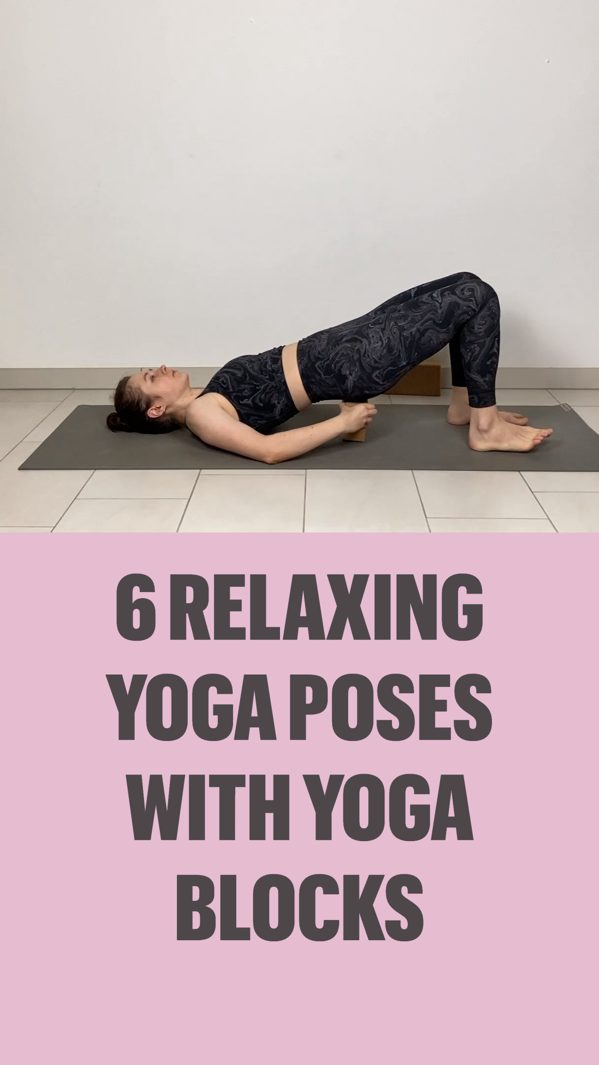 6 Relaxing Yoga Poses with Yoga Blocks