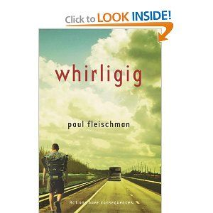 Whirligig -- a quiet but beautiful novel of redemption about a teen who drinks and drives