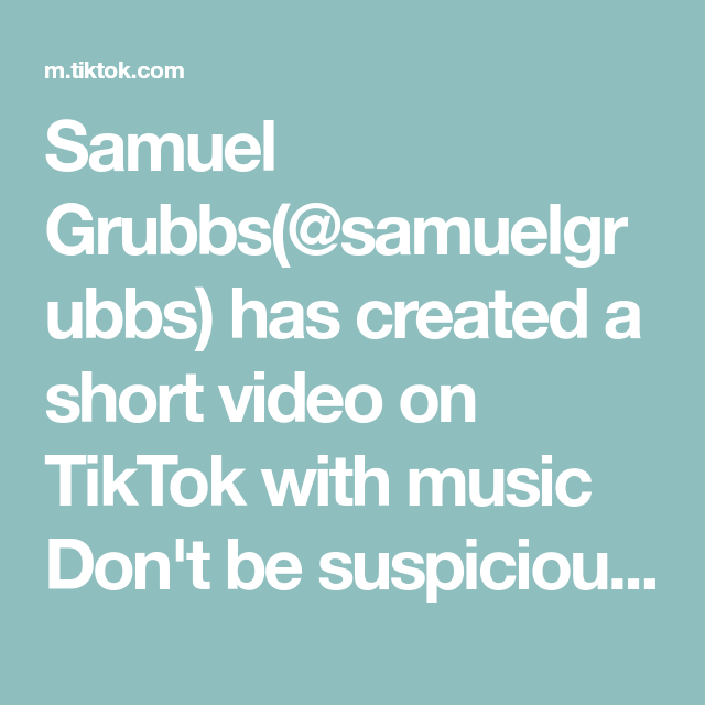 Samuel Grubbs Samuelgrubbs Has Created A Short Video On Tiktok With Music Don T Be Suspicious When You Need Toilet Music Writing The Originals Just Love Me