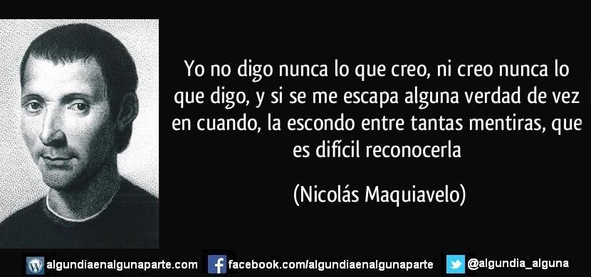 Alguien On Nicolas Maquiavelo Frases Citas Sobre El