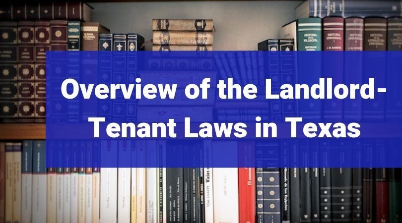 Overview of the LandlordTenant Laws in Texas Landlord
