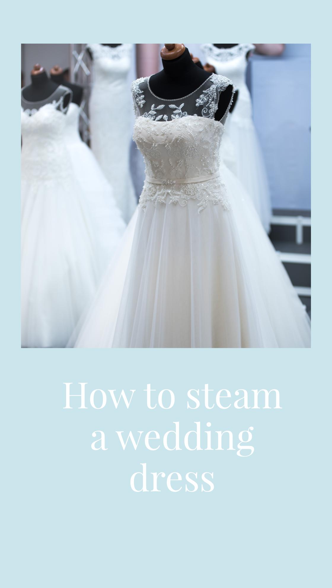 13++ Wedding dress steaming information