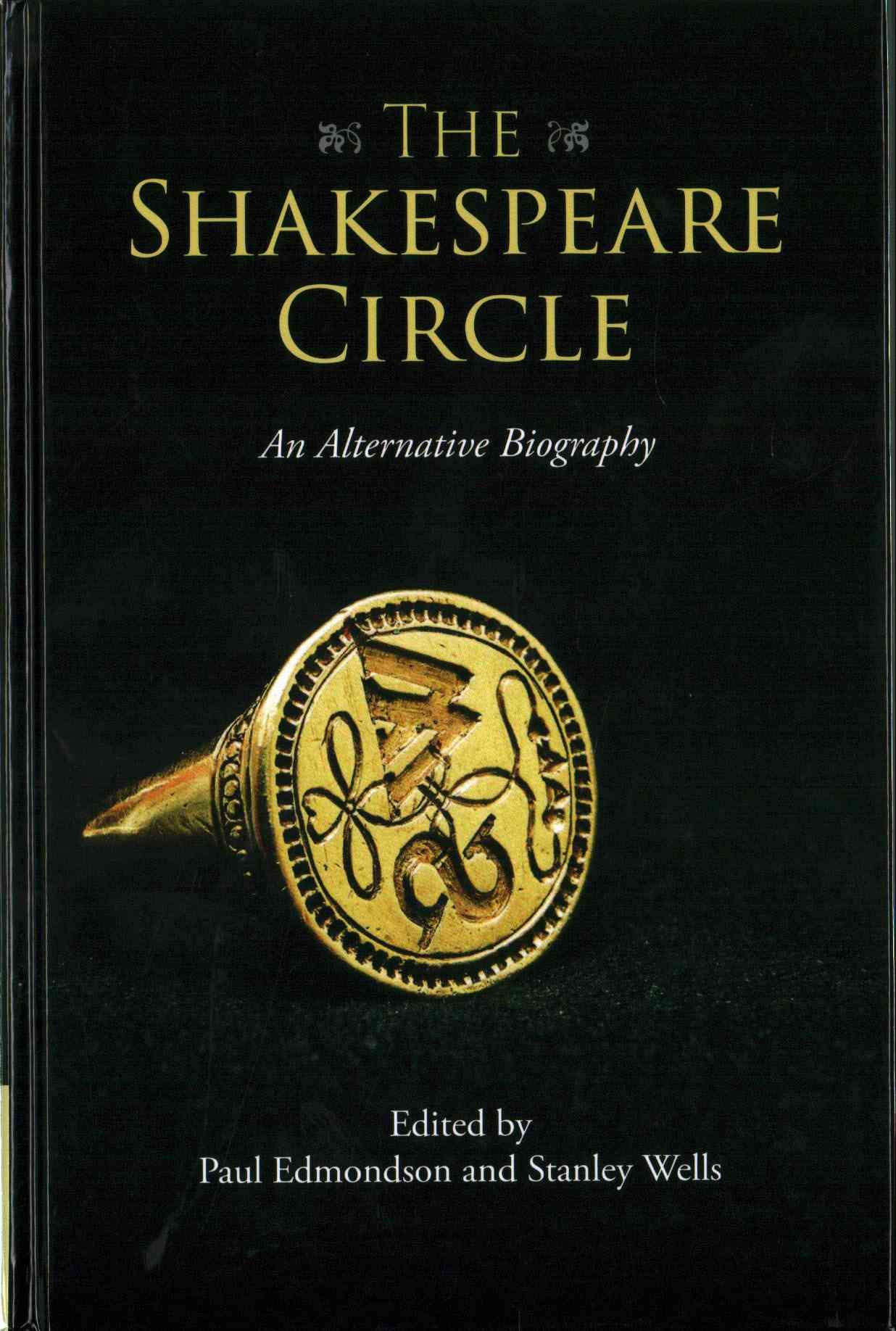 The Shakespeare Circle An Alternative Biography