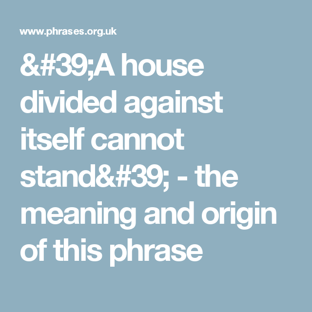 a house divided against itself cannot stand meaning