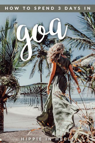Places to Visit in Goa in 3 days - Hippie in Heels