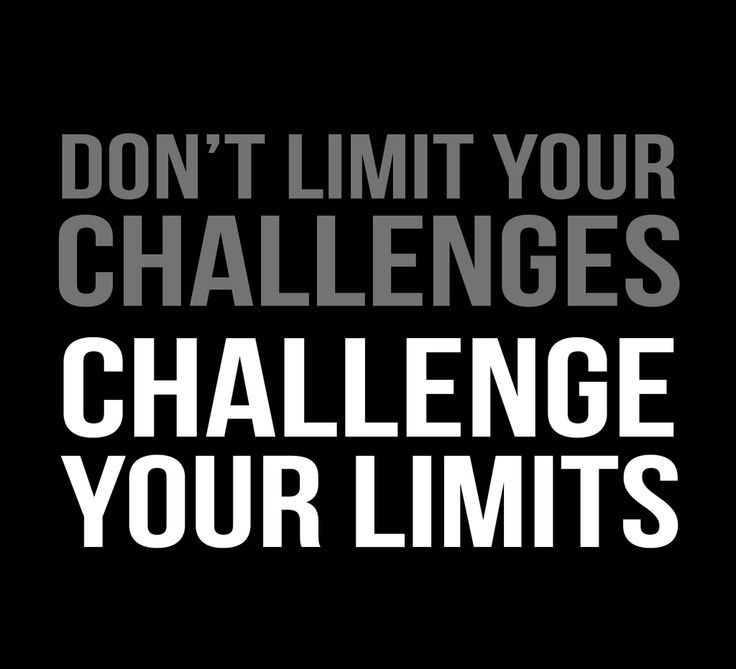 """Challenge Sayings Pictures: """"Don't Limit Your Challenges, Challenge Your Limits"""" Women"""