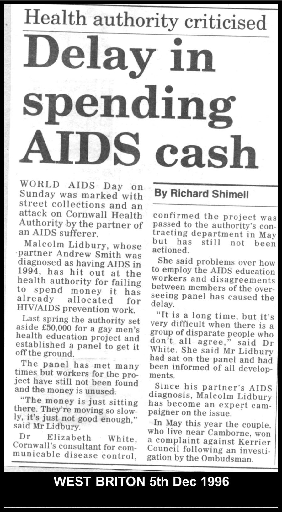 Lidbury who sat on the Health Authority advisory panel was highly critical that despite £50,000 being ear-marked for a gay health project in Cornwall the authorities were still dithering over the project.  #LGBT  http://www.lgbthistorycornwall.blogspot.com
