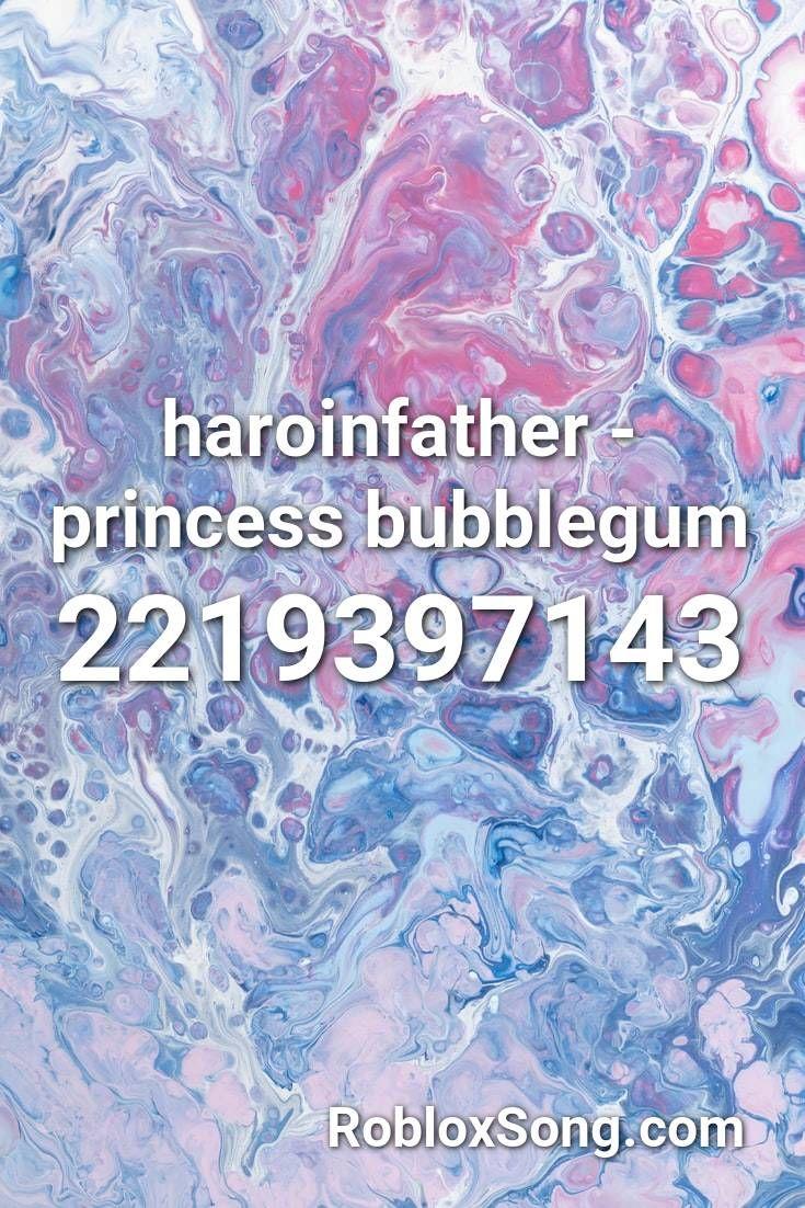 Haroinfather Princess Bubblegum Roblox ID Roblox Music