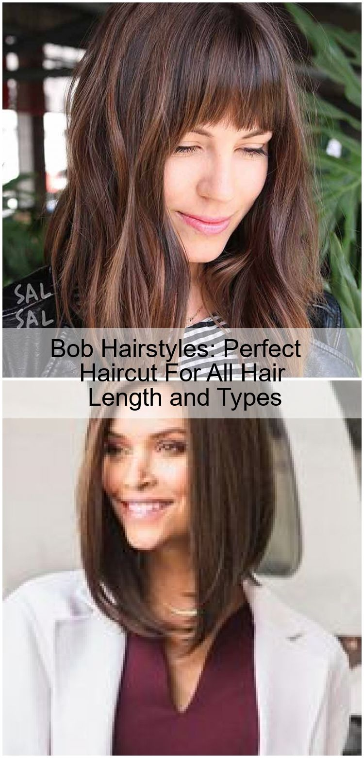 Bob Hairstyles: Perfect Haircut For All Hair Length and Types , #Bob #Hair # haircut #hairstyles #length #perfect #ty… in 2020 | Bob frisur, Haarschnitt  ideen, Haar styling