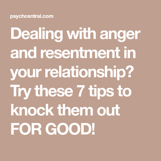 Dealing with anger and resentment in your relationship