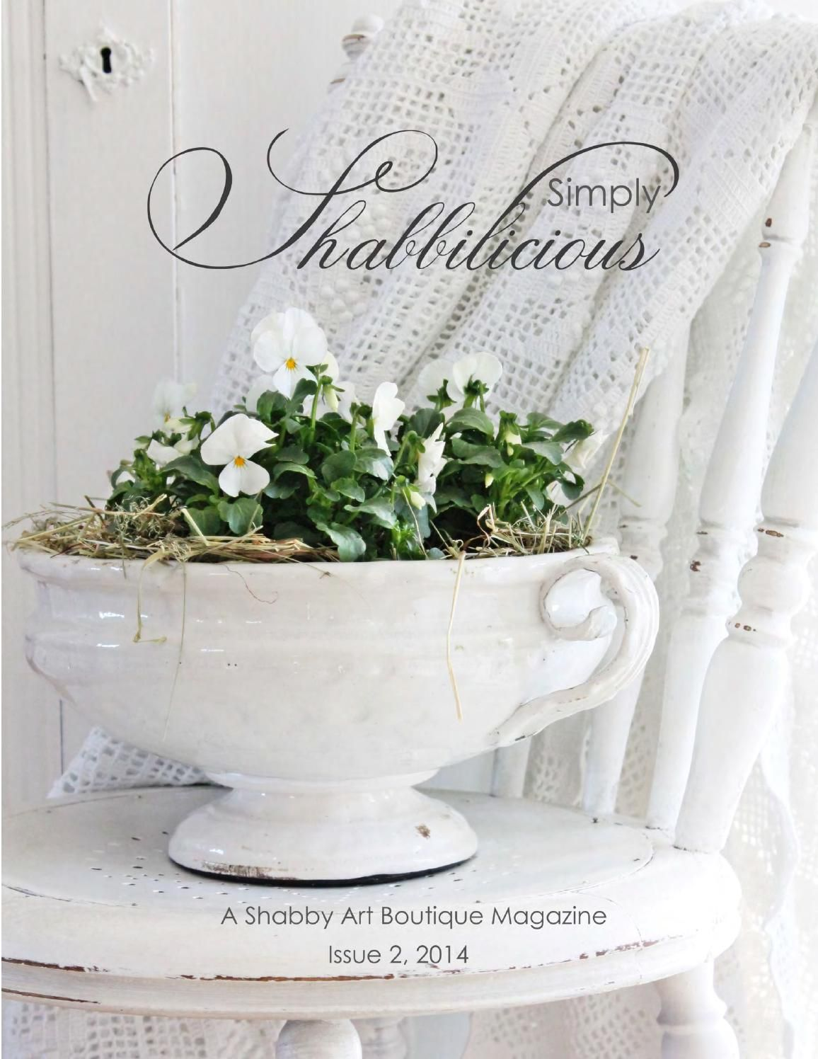 Simply Shabbilicious Magazine is for anyone who is shabby at heart!  Features home tours,