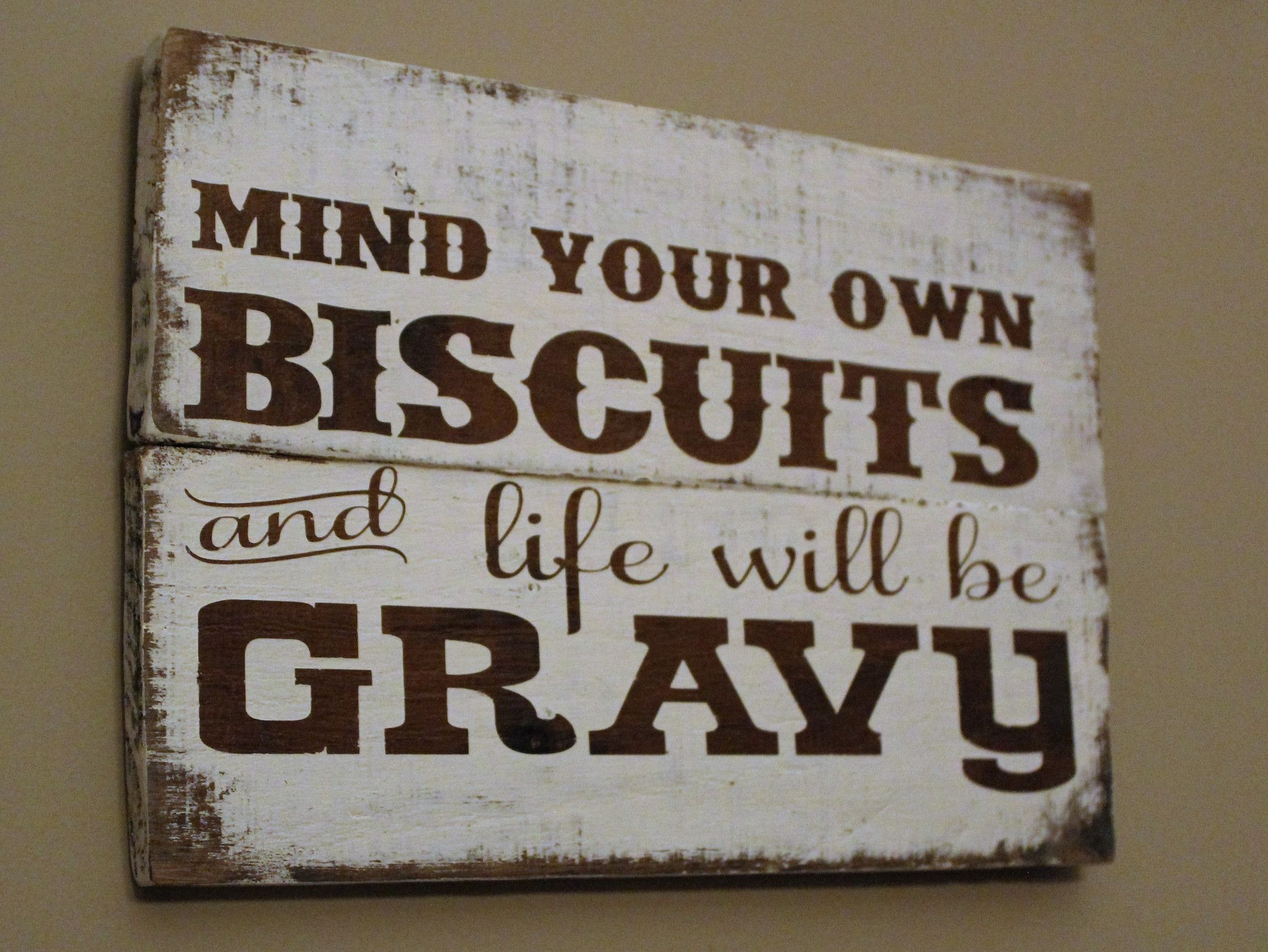 Christian kitchen decor - Mind Your Own Biscuits And Life Will Be Gravy Pallet Sign Rustic Kitchen Decorkitchen