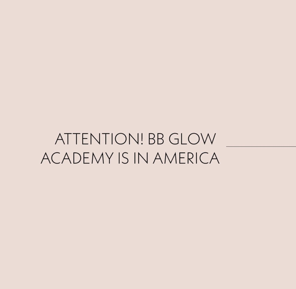 Yes- you read that right- BB Glow Academy is in America