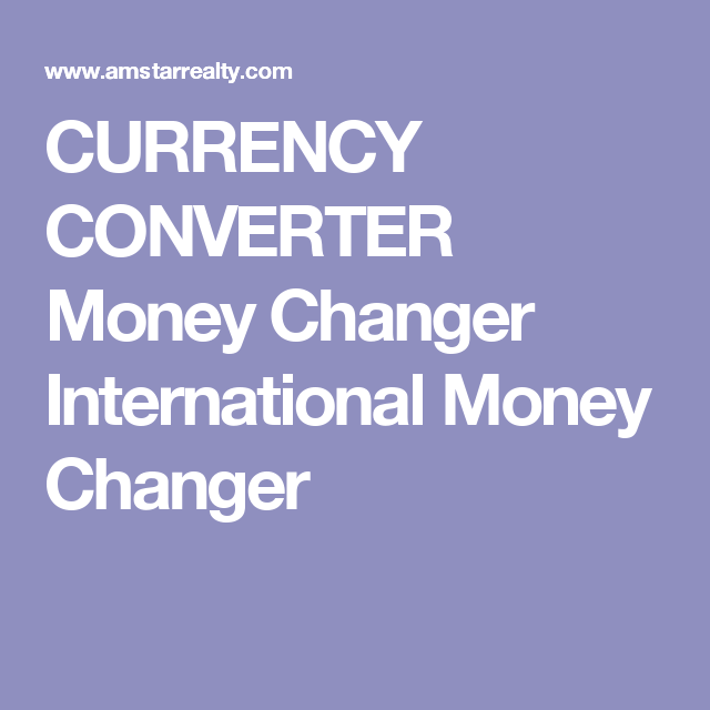 Currency Converter Money Changer International