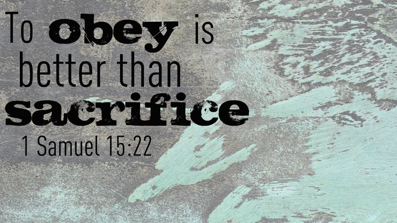 Obedience Is Better Than Sacrifice Ministry God Bible Bible
