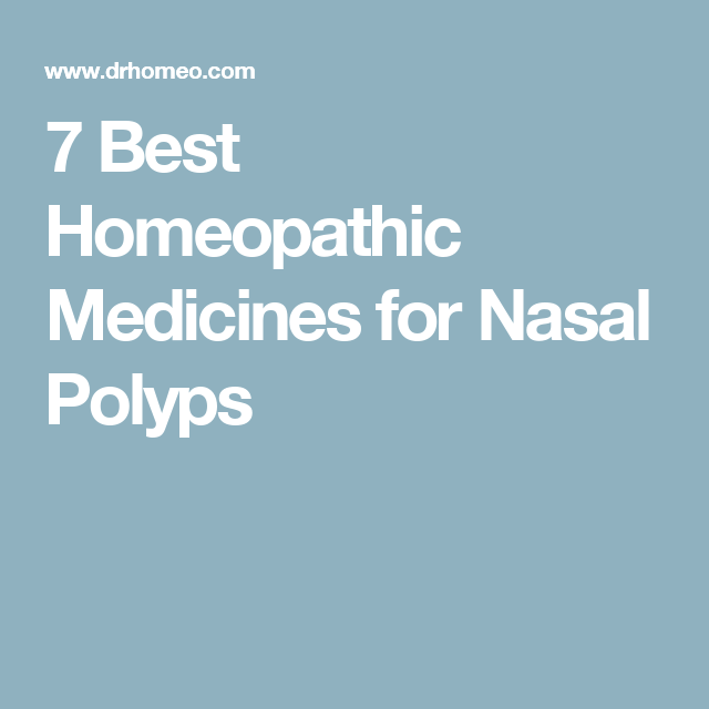 7 Best Homeopathic Medicines for Nasal Polyps | Health and ...