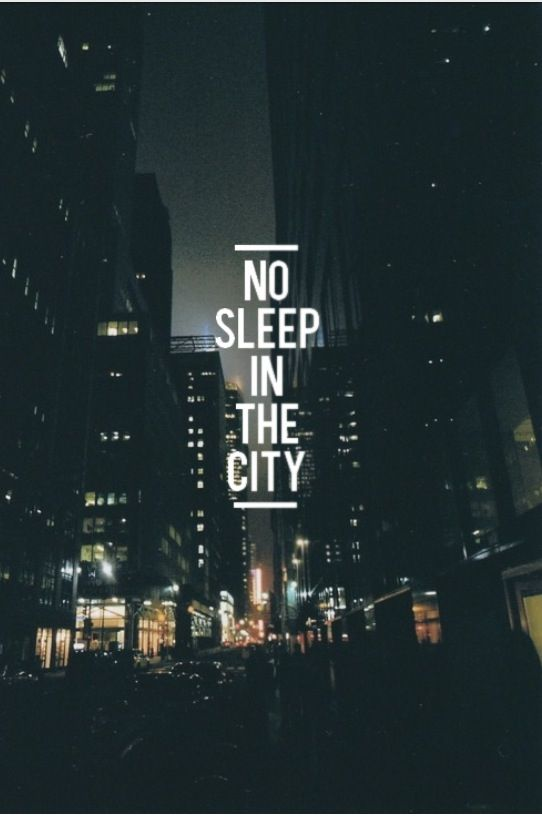 The City Never Sleeps City Quotes City New York