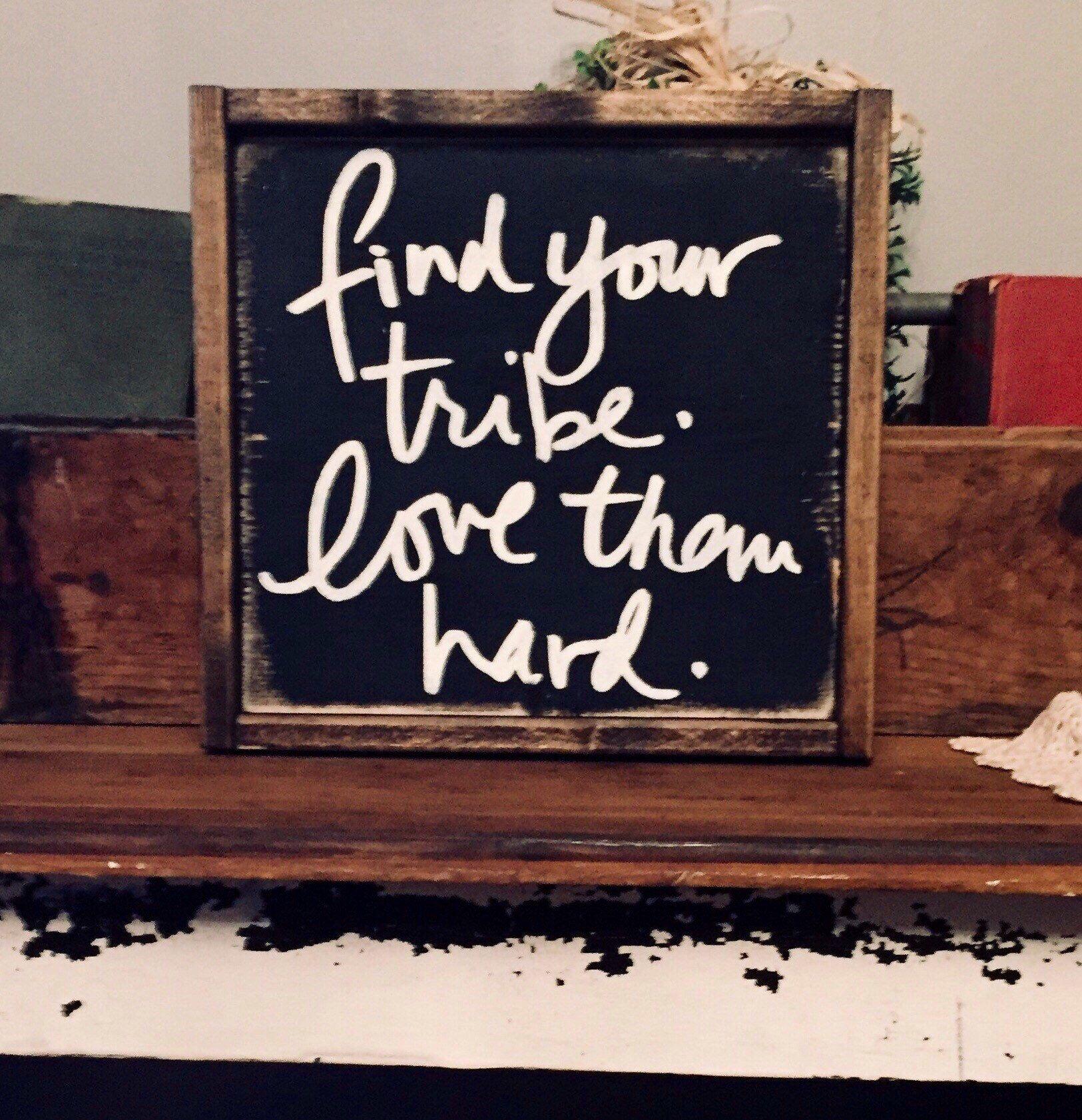Download Find your tribe love them hard sign/framed wood sign ...