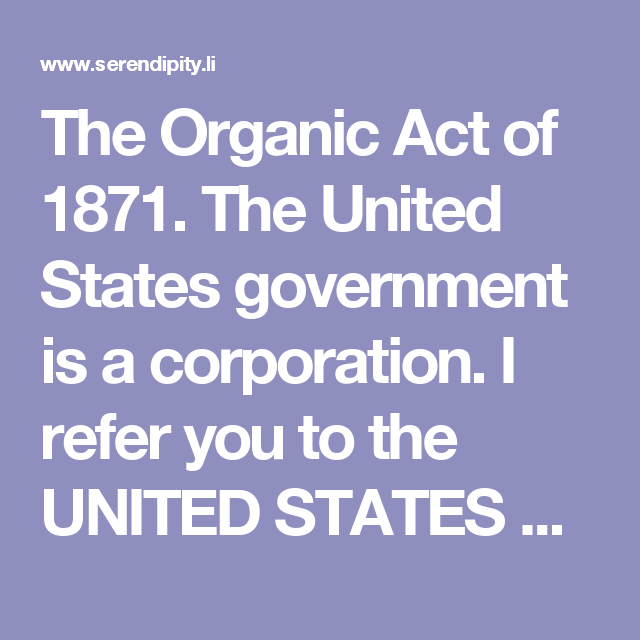 The organic act of 1871 the united states government is a the organic act of 1871 the united states government is a corporation i refer fandeluxe Choice Image