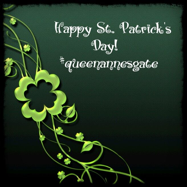 Happy St Patrick S Day Queen Anne Beautiful Landscapes Day