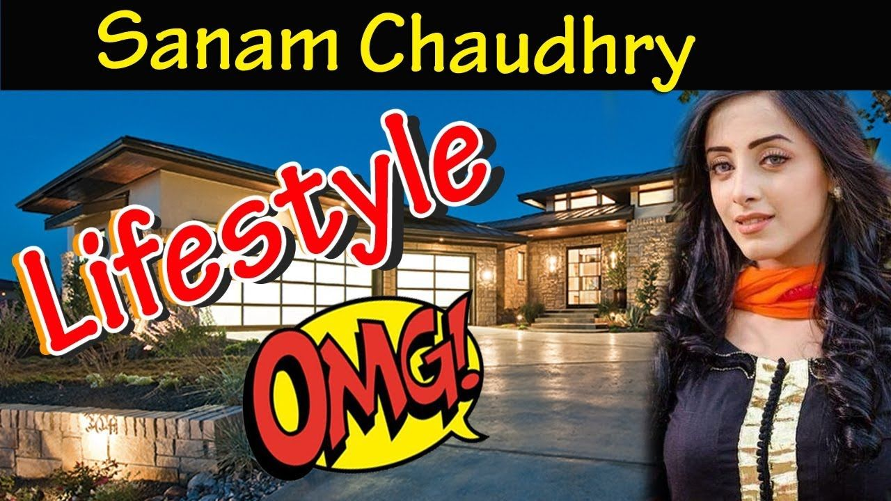 Sanam Chaudhry Lifestyle, Age,Boyfriend,Family,Car,Affairs