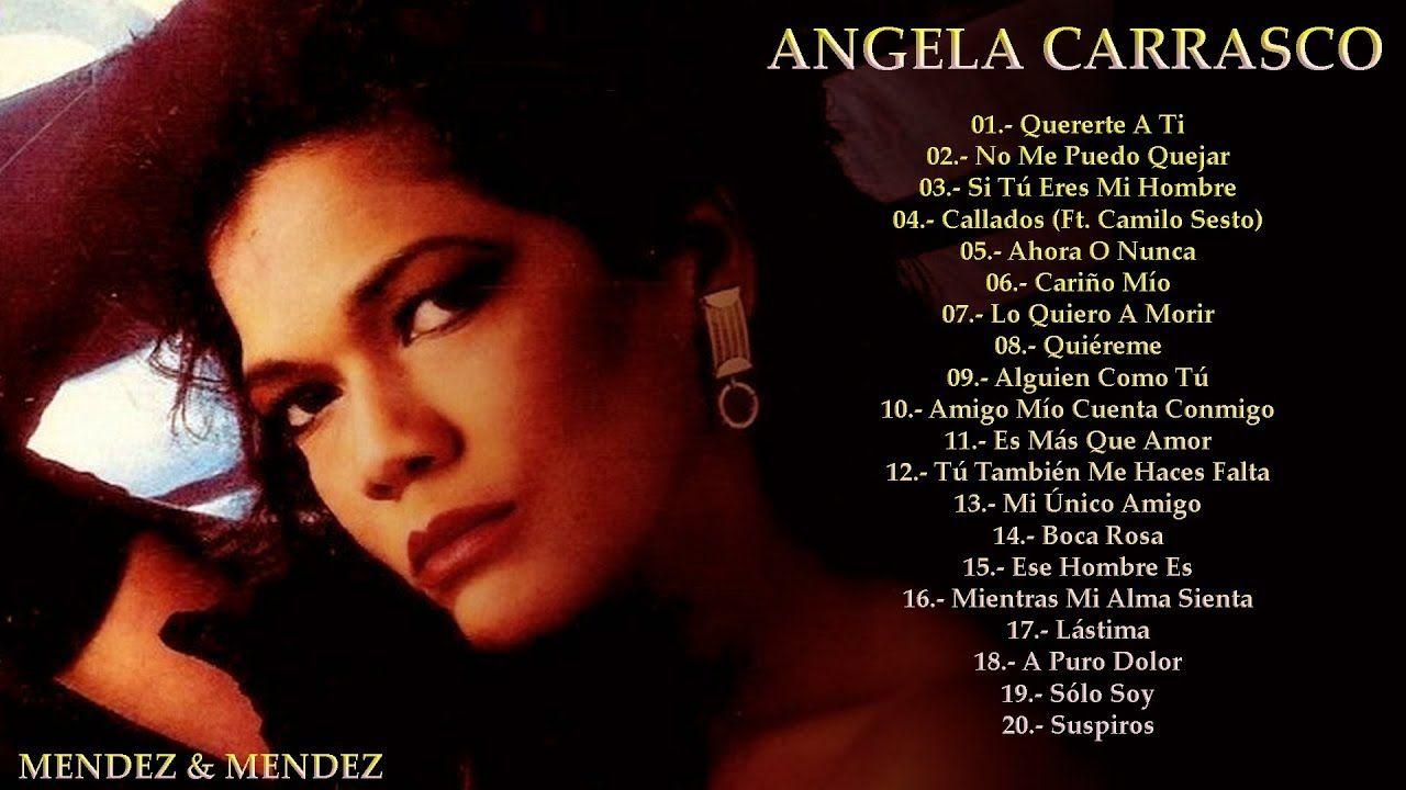 Angela Carrasco Sus Mejores Canciones 20 Exitos De Coleccion Musica Romantica Mejores Canciones Canciones Románticas