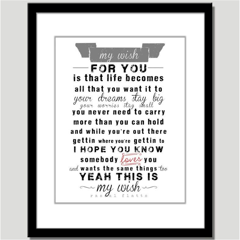Lyric i want this more than life lyrics : Rascal Flats.... I want to find this for Nathan and Justin ...