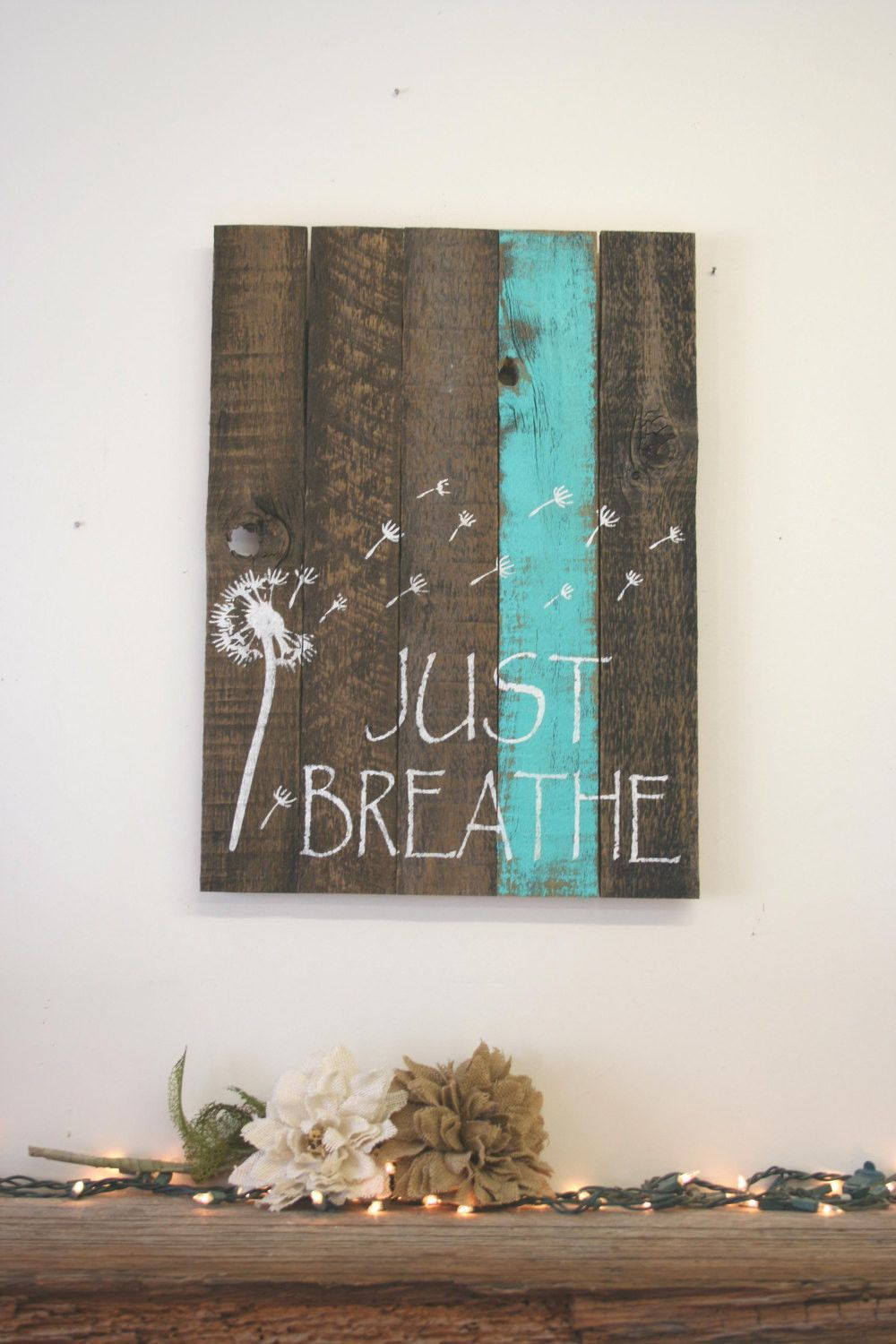 Just Breathe Dandelion Sign Reclaimed Wood Sign