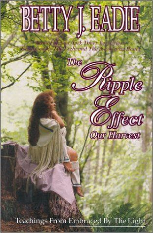 Embraced By The Light Book Entrancing Amazon The Ripple Effect 9781892714008 Betty Jeadie Books Inspiration